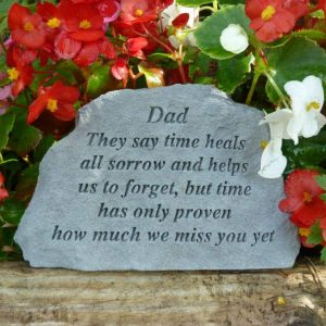 Dad They Say Time Heals Memorial Stone